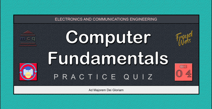 Computer Fundamentals Practice Quiz 04