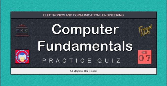 Computer Fundamentals Practice Quiz 07