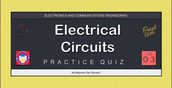 Electrical Circuit Practice Quiz 03