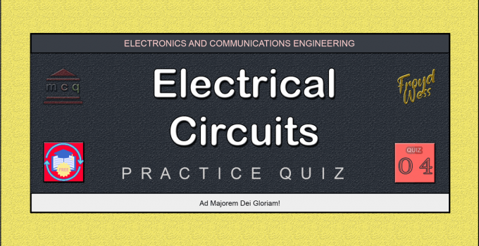 Electrical Circuit Practice Quiz 04